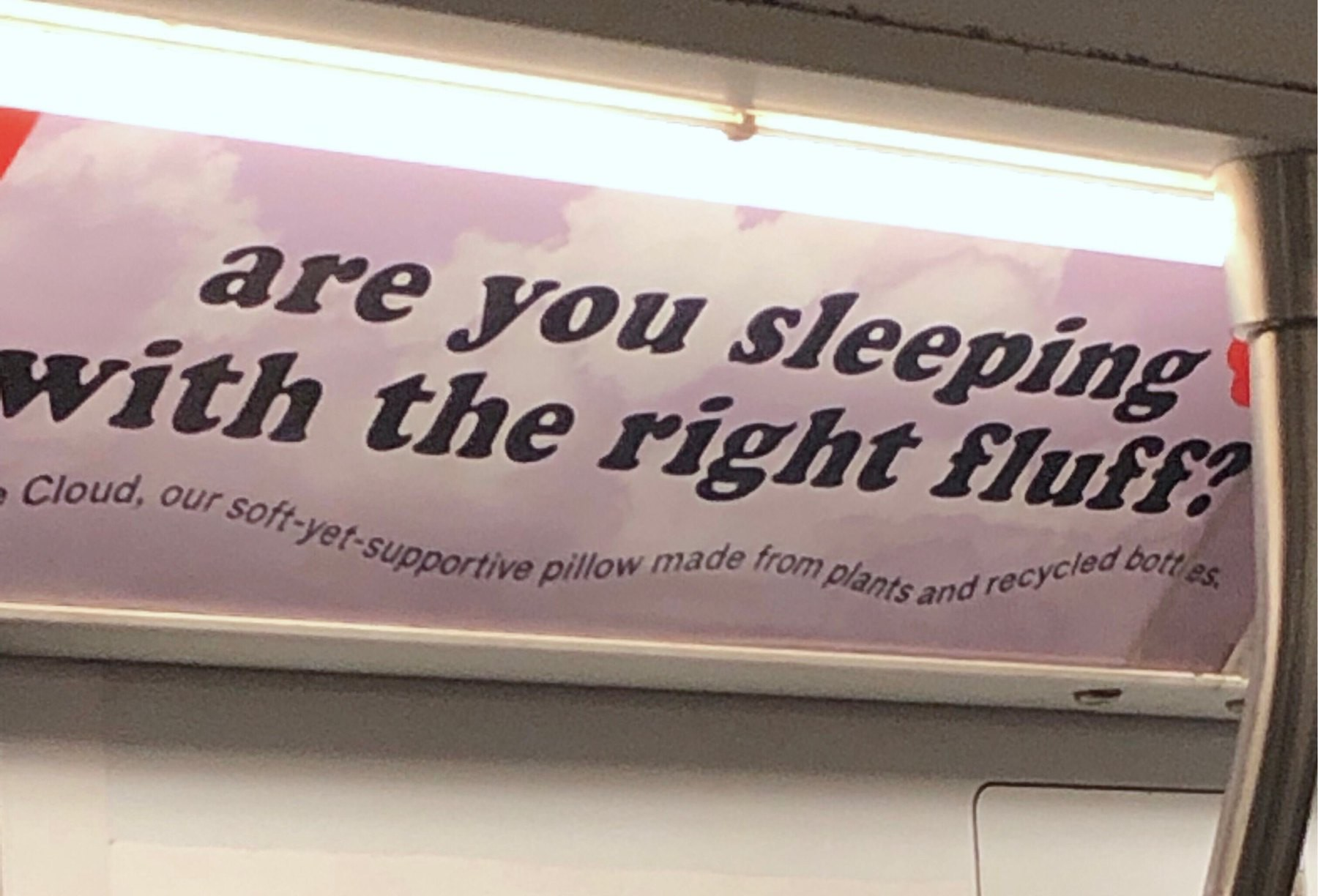 "Subway ad saying ""are you sleeping with the right fluff?"""