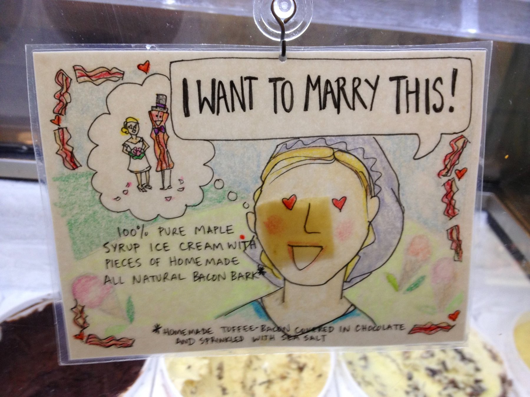 "Card for ice cream named: ""I want to marry this, 100% pure maple syrup ice cream with pieces of homemade all natural bacon bark."""